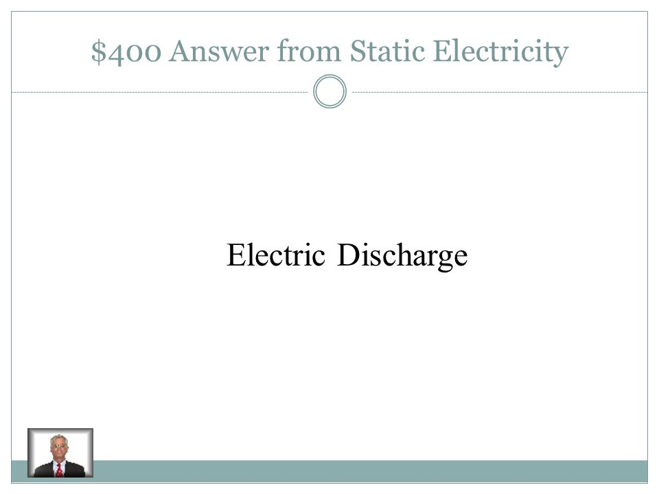 $400 Question from Static Electricity when electrons move quickly from one object to another