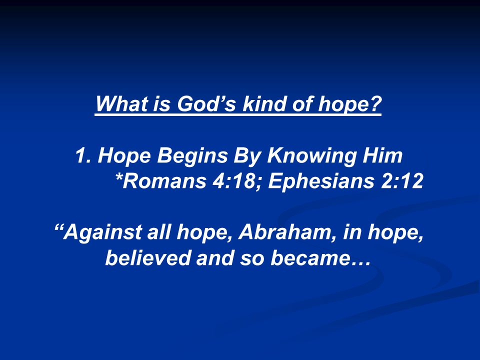 What is God's kind of hope. 1.
