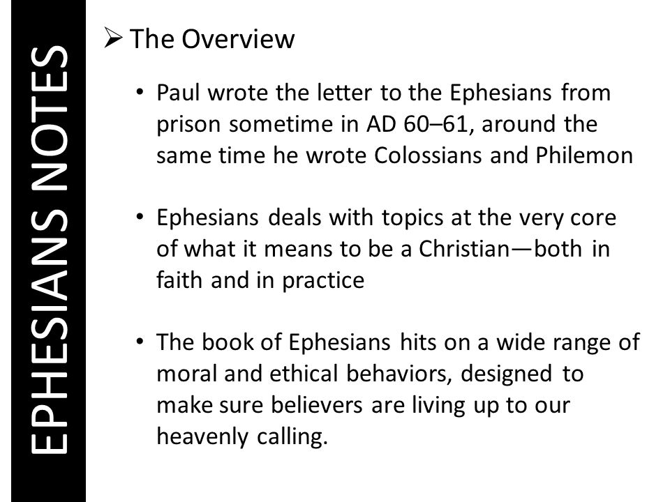 Introduction to the Book EPHESIANS NOTES  The Overview Paul