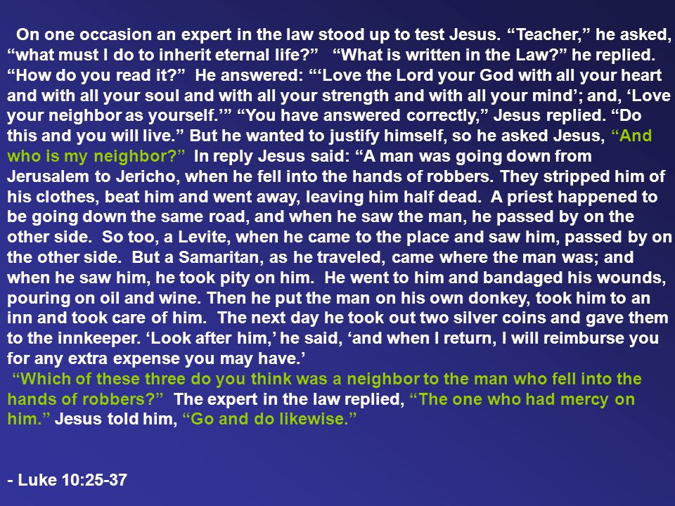 On one occasion an expert in the law stood up to test Jesus.