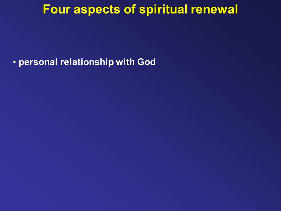personal relationship with God Four aspects of spiritual renewal