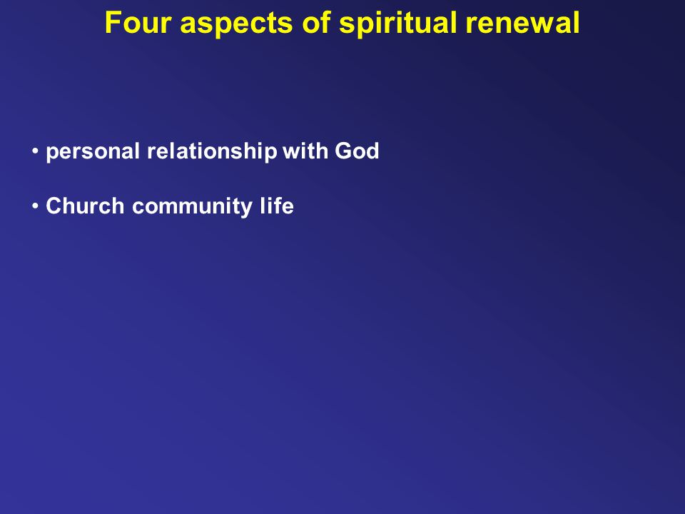 personal relationship with God Church community life Four aspects of spiritual renewal