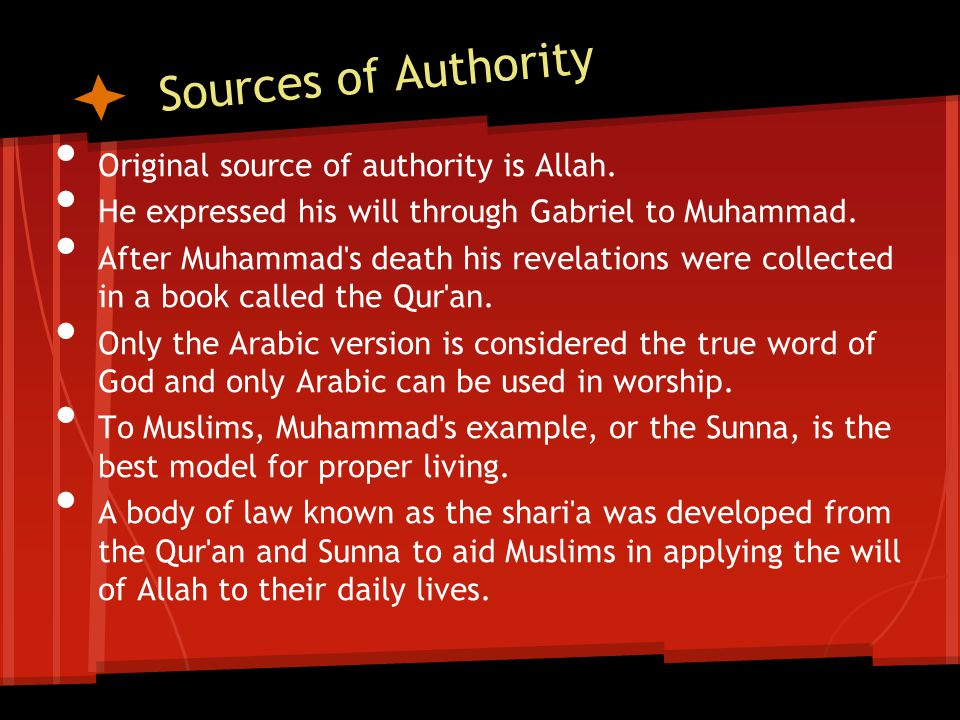 Sources of Authority Original source of authority is Allah.