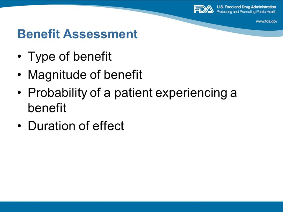 Benefit Assessment Type of benefit Magnitude of benefit Probability of a patient experiencing a benefit Duration of effect