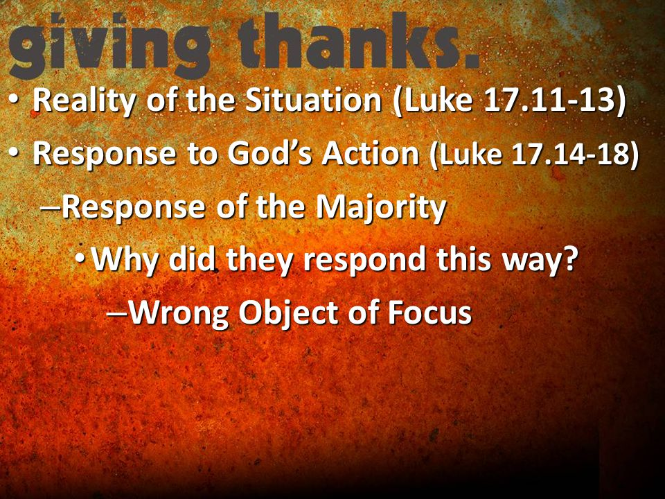 Reality of the Situation (Luke ) Reality of the Situation (Luke ) Response to God's Action (Luke ) Response to God's Action (Luke ) – Response of the Majority Why did they respond this way.