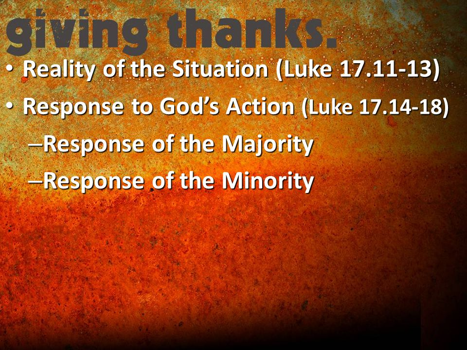 Reality of the Situation (Luke ) Reality of the Situation (Luke ) Response to God's Action (Luke ) Response to God's Action (Luke ) – Response of the Majority – Response of the Minority