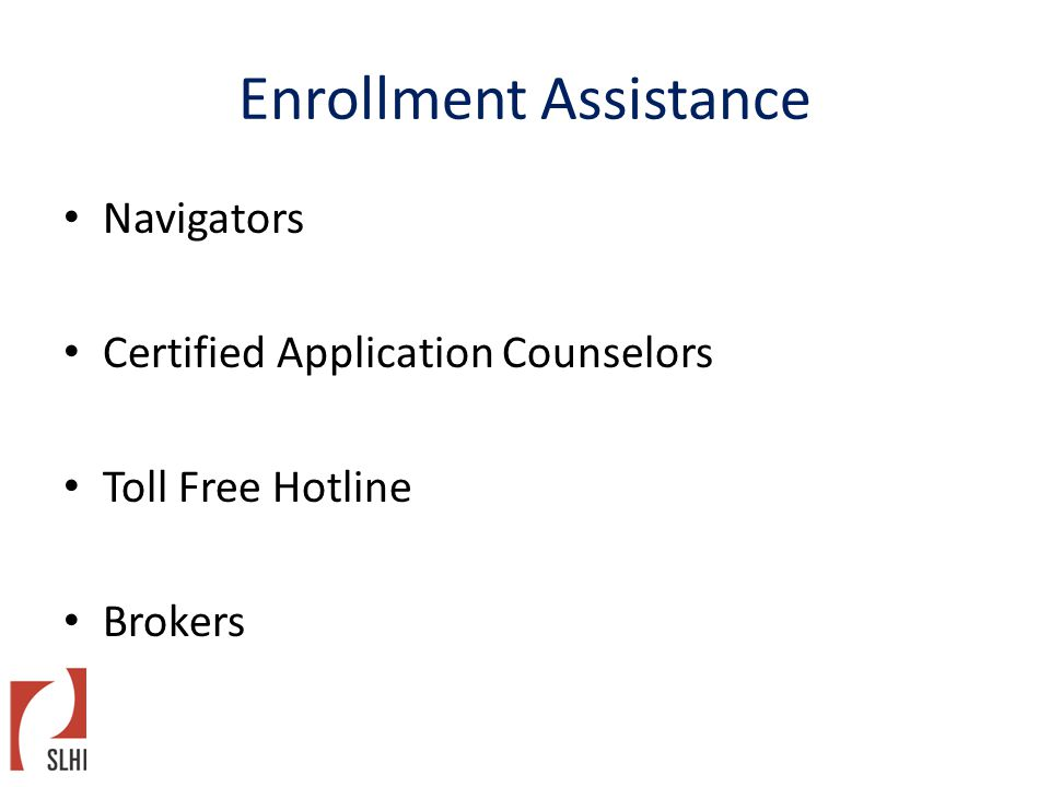 Navigators Certified Application Counselors Toll Free Hotline Brokers