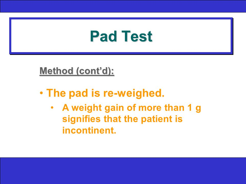 Pad Test Method (cont'd): The pad is re-weighed.