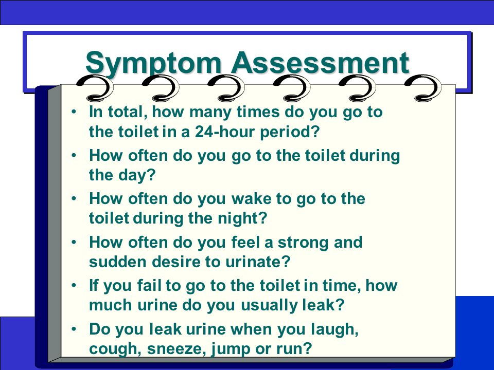 Symptom Assessment In total, how many times do you go to the toilet in a 24-hour period.