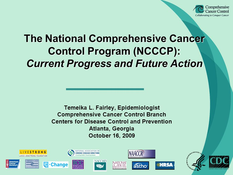 The National Comprehensive Cancer Control Program (NCCCP): Current Progress and Future Action Temeika L.