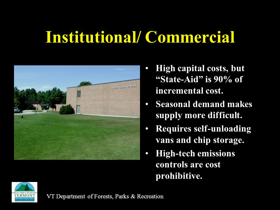 Institutional/ Commercial High capital costs, but State-Aid is 90% of incremental cost.