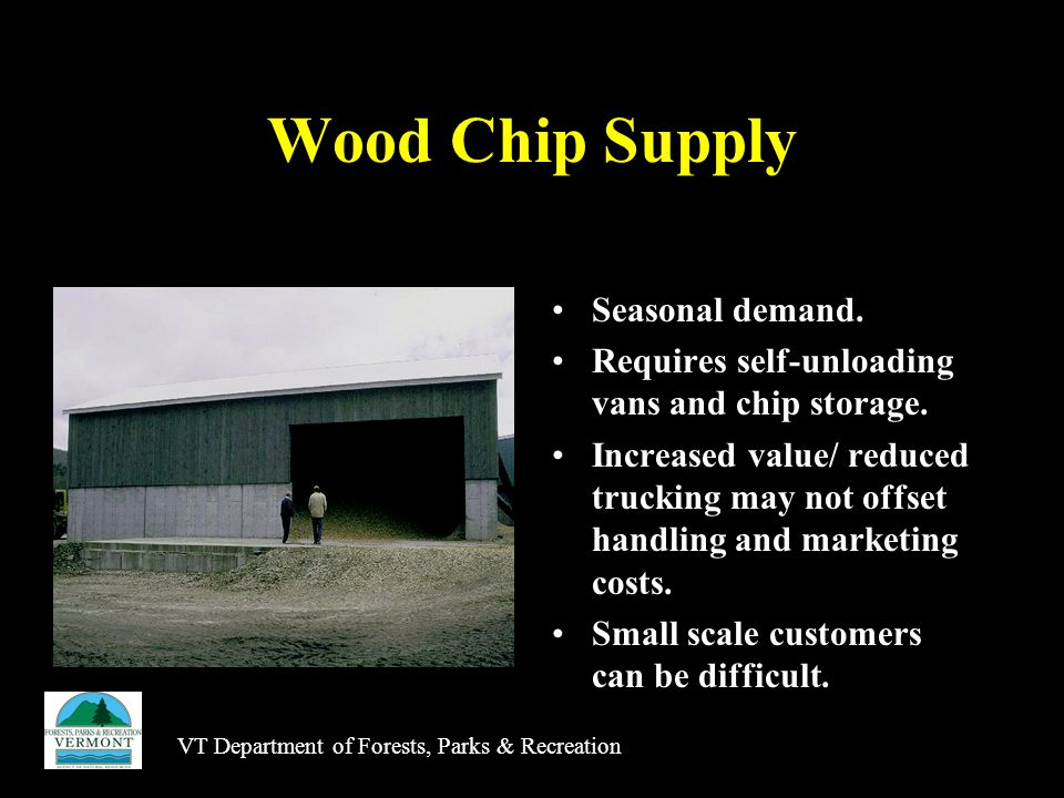 VT Department of Forests, Parks & Recreation Wood Chip Supply Seasonal demand.