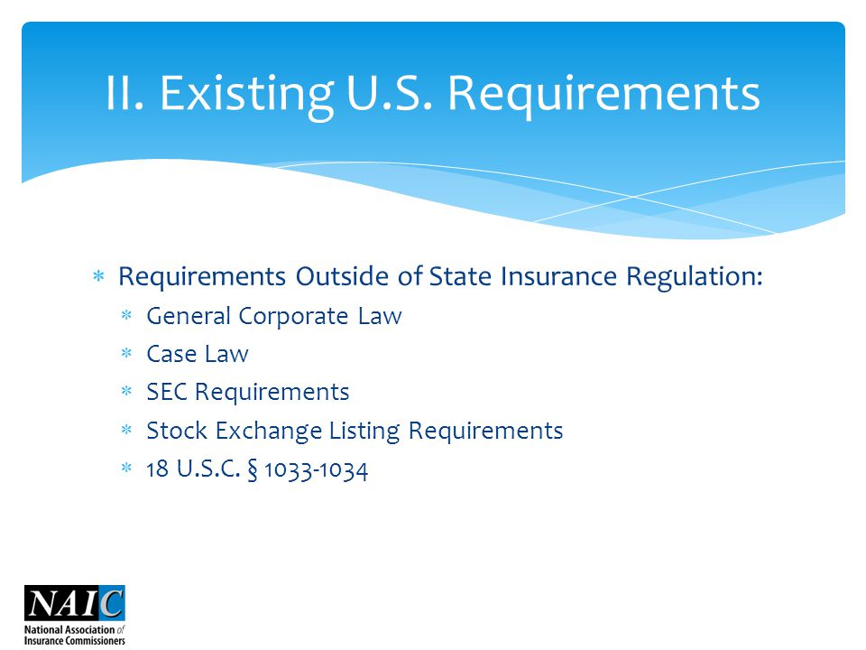  Requirements Outside of State Insurance Regulation:  General Corporate Law  Case Law  SEC Requirements  Stock Exchange Listing Requirements  18 U.S.C.