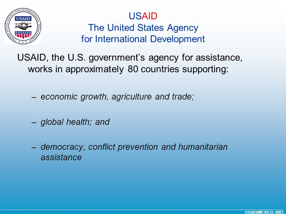USAID The United States Agency for International Development USAID, the U.S.