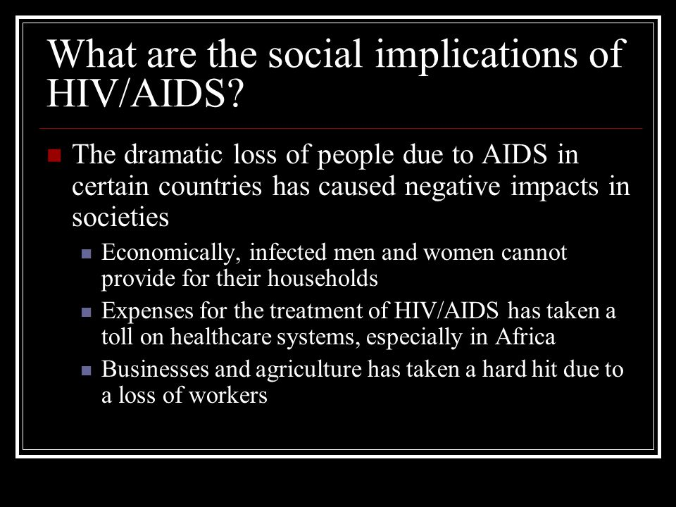 What are the social implications of HIV/AIDS.