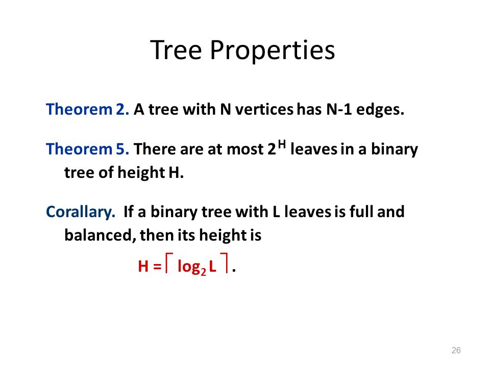 Tree Properties Theorem 2. A tree with N vertices has N-1 edges.