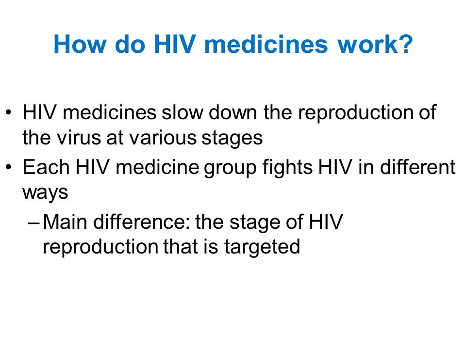 How do HIV medicines work.