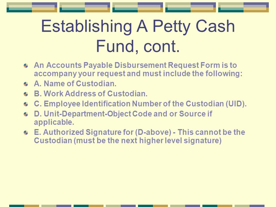 An Accounts Payable Disbursement Request Form is to accompany your request and must include the following: A.