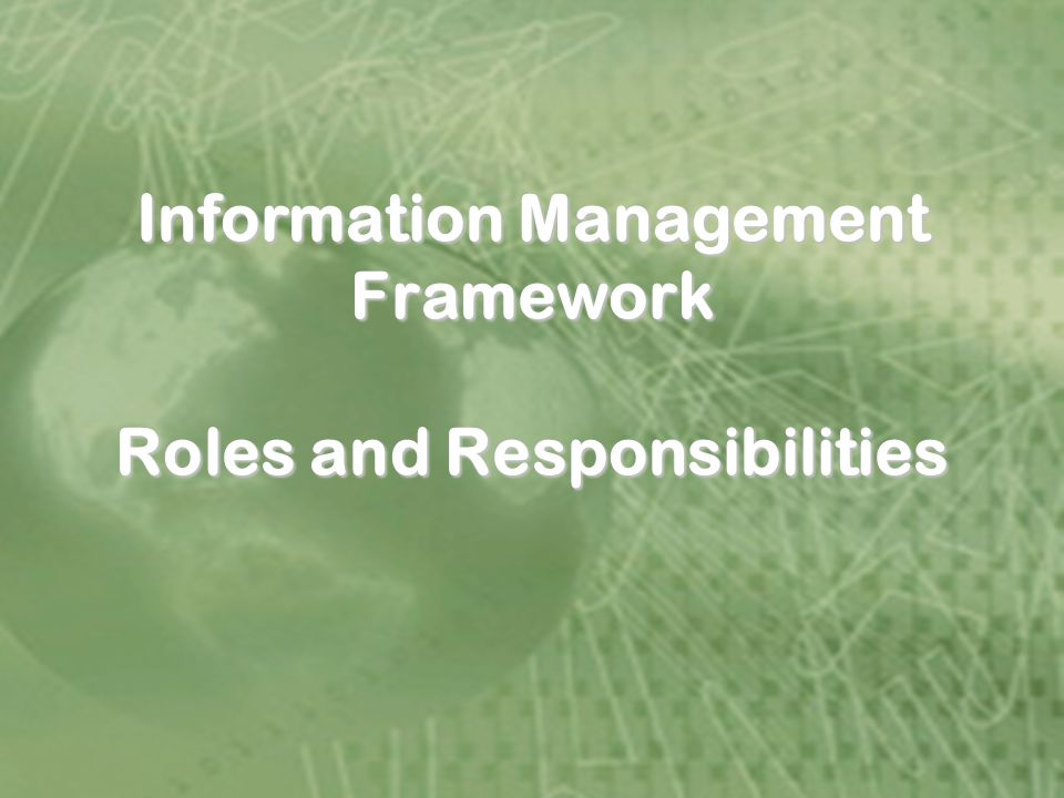 30 Jan Information Management Framework Roles and Responsibilities
