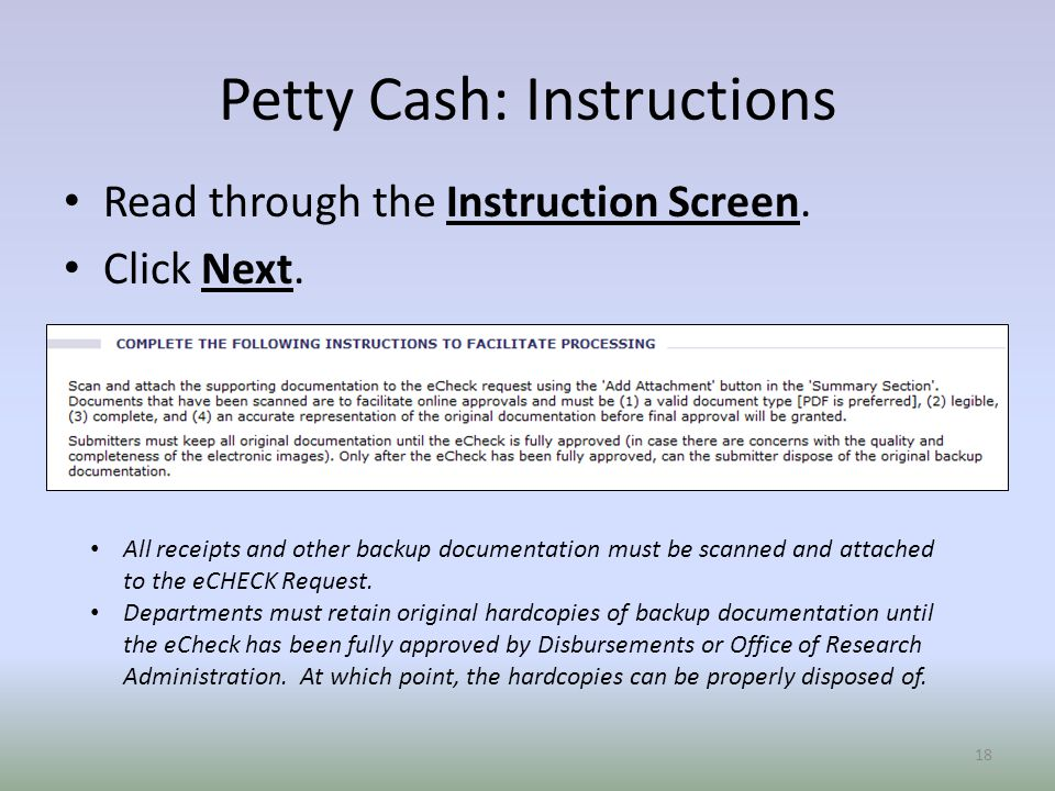 Petty Cash: Instructions Read through the Instruction Screen.