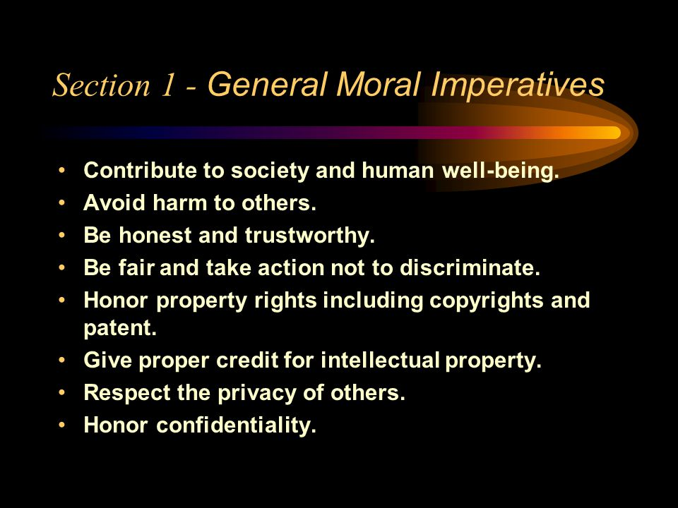 Section 1 - General Moral Imperatives Contribute to society and human well-being.