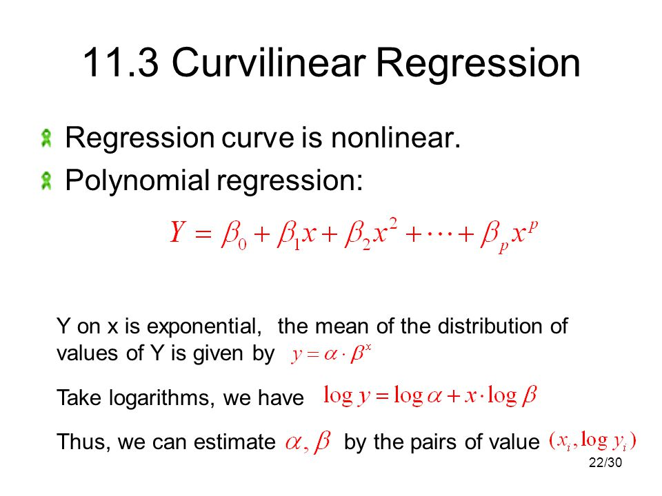 22/ Curvilinear Regression Regression curve is nonlinear.