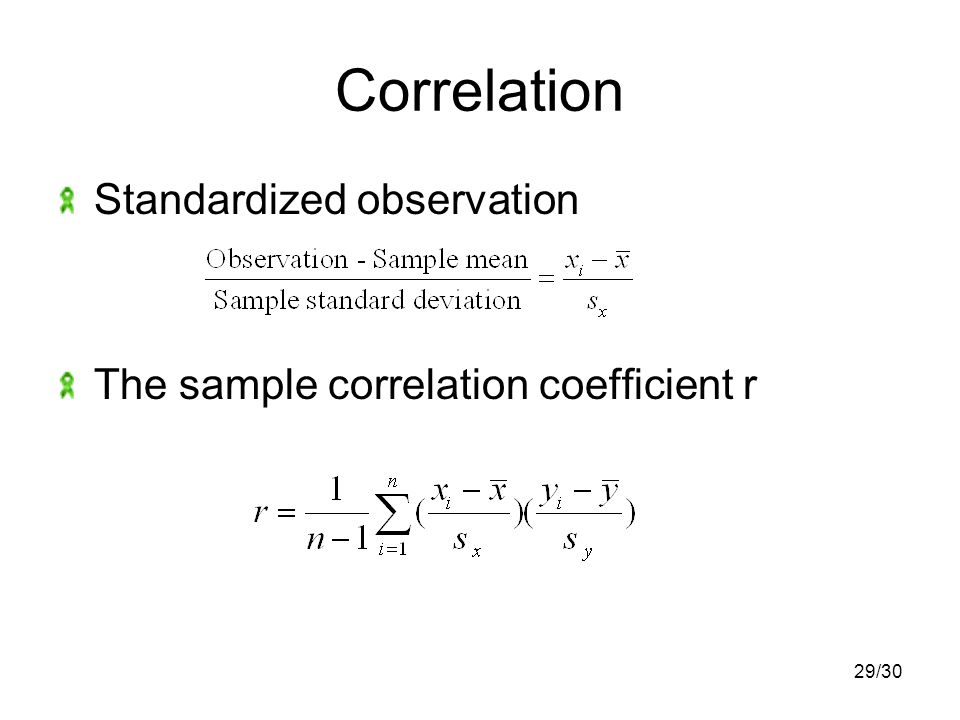 29/30 Correlation Standardized observation The sample correlation coefficient r