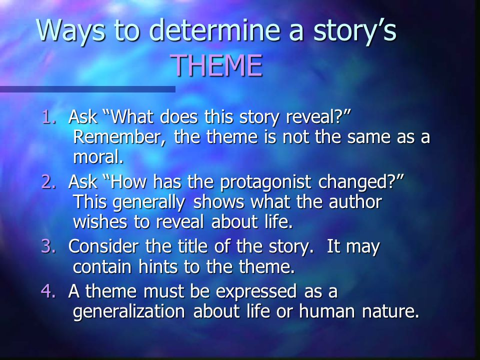 Ways to determine a story's THEME 1.