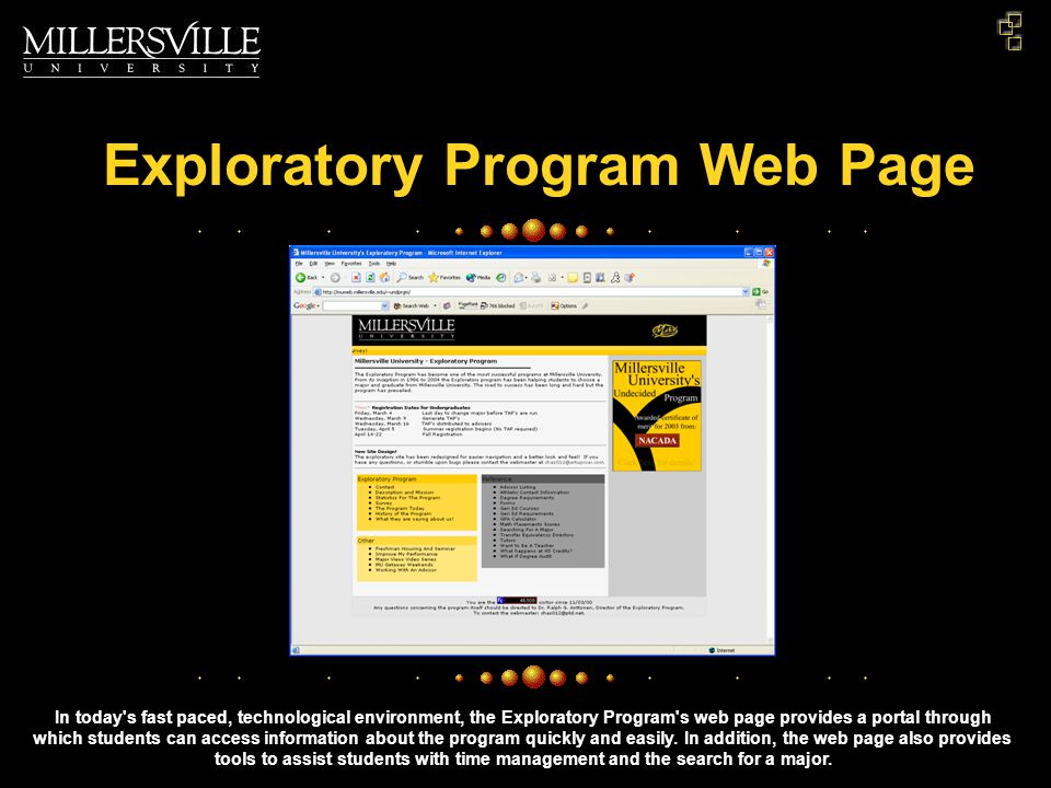 Exploratory Program Web Page In today s fast paced, technological environment, the Exploratory Program s web page provides a portal through which students can access information about the program quickly and easily.