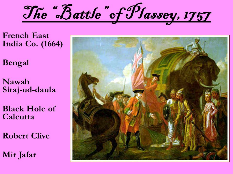 The Battle of Plassey, 1757 French East India Co.
