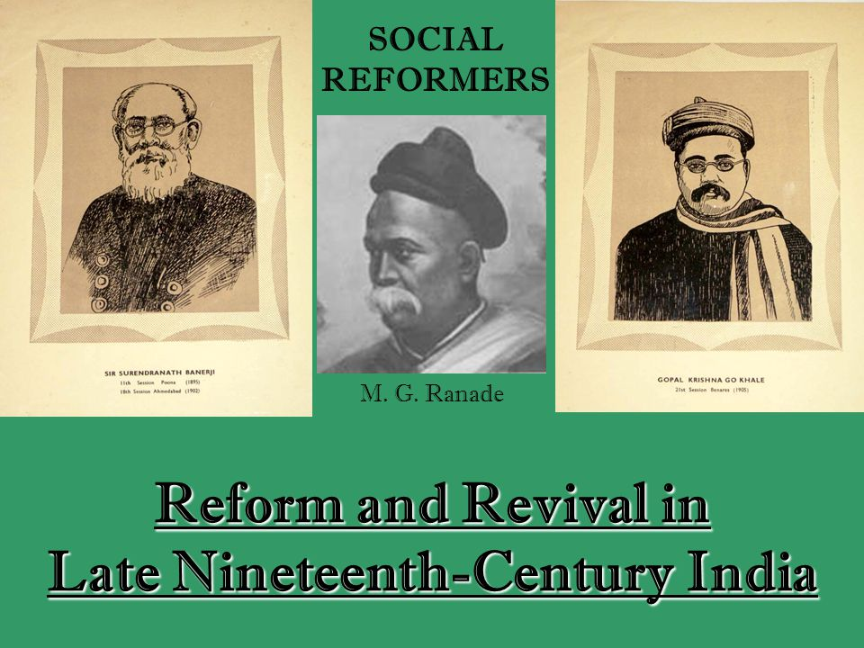 M. G. Ranade SOCIAL REFORMERS Reform and Revival in Late Nineteenth-Century India
