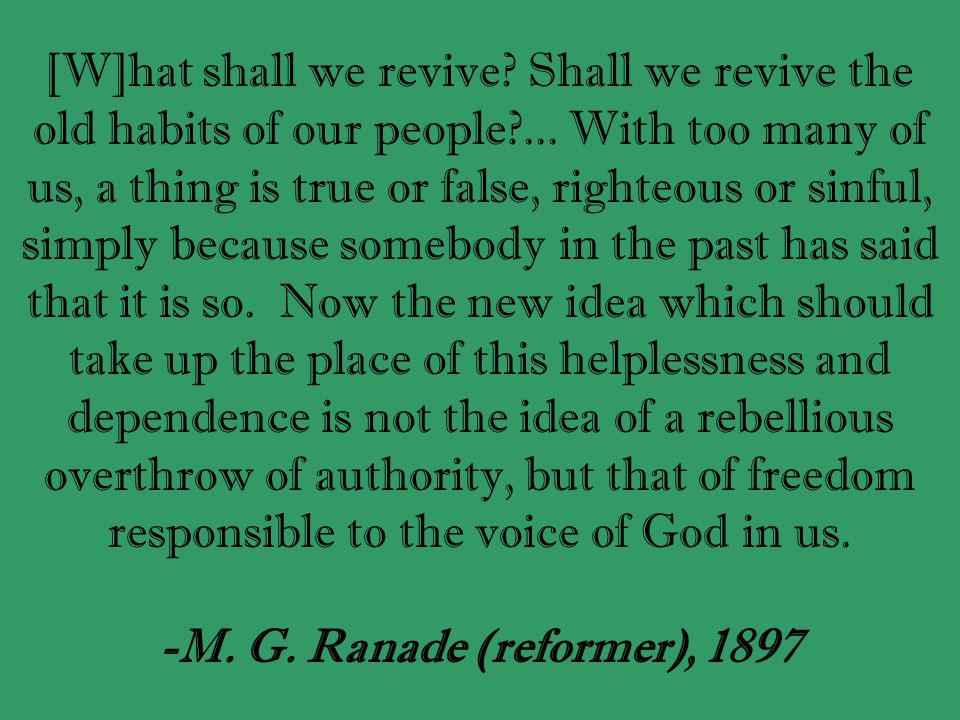 [W]hat shall we revive. Shall we revive the old habits of our people ...