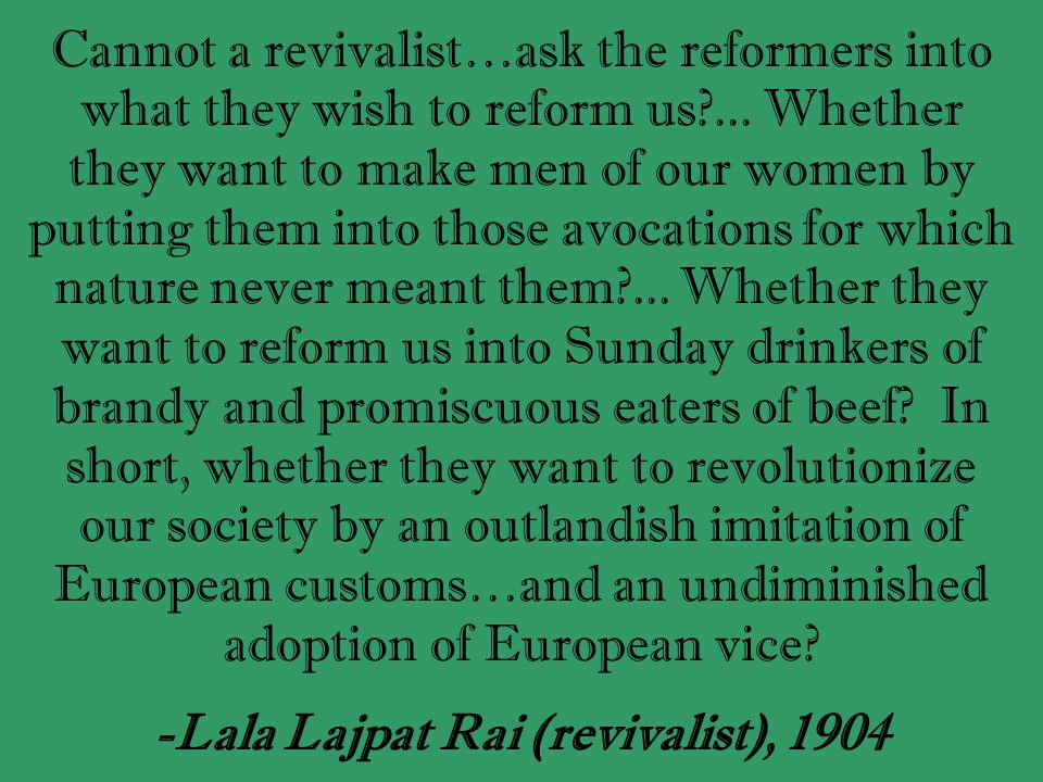 Cannot a revivalist…ask the reformers into what they wish to reform us ...