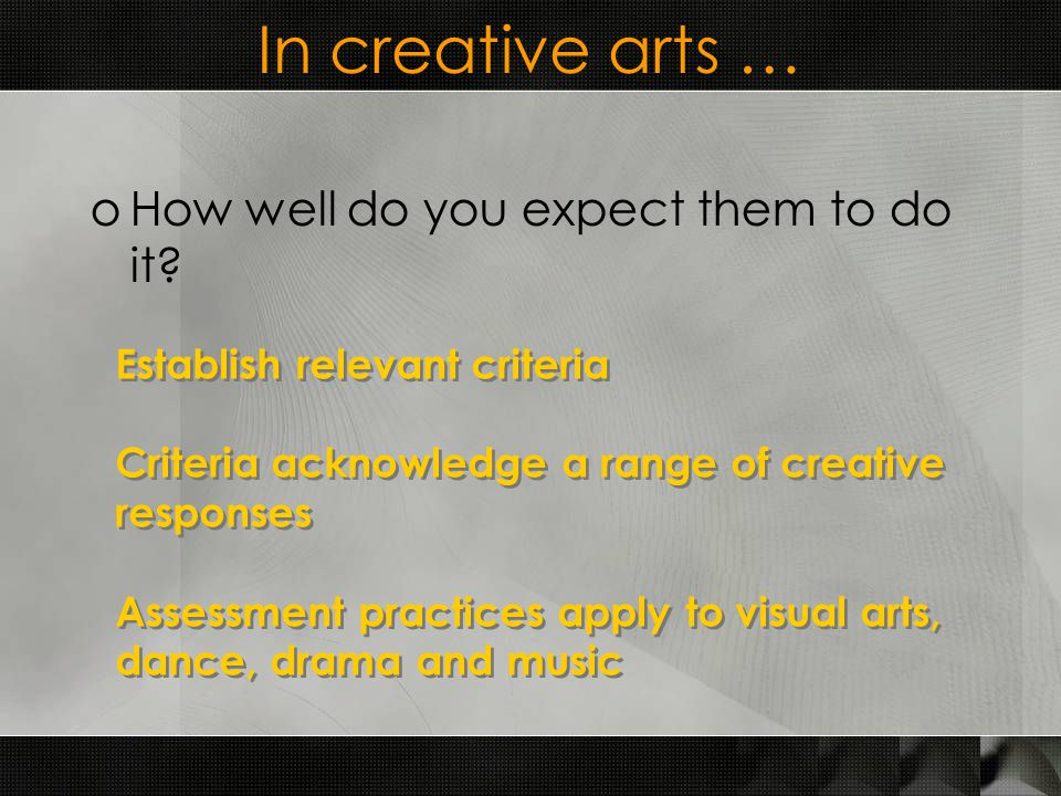 In creative arts … oHow well do you expect them to do it.