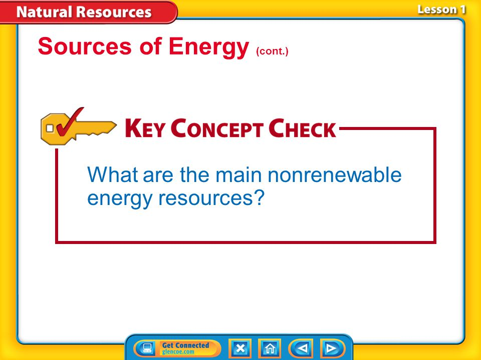 Lesson 1-1 Renewable resourcesRenewable resources are resources that can be replaced by natural processes in a relatively short amount of time.