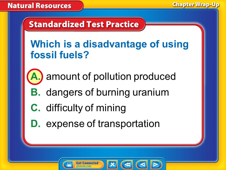 Chapter Review – STP1 A.fossil B.nonrenewable C.nuclear D.renewable Which term refers to resources that are used faster than they can be replaced by natural processes