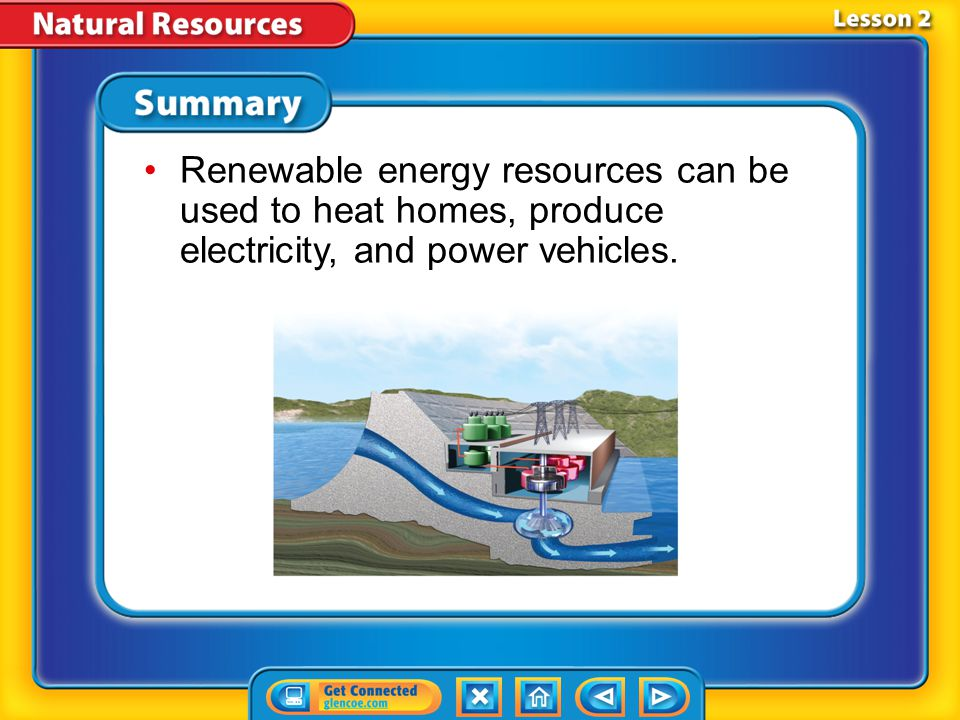 Lesson 2-2 Managing Renewable Energy Resources (cont.) What can you do to encourage the use of renewable energy resources