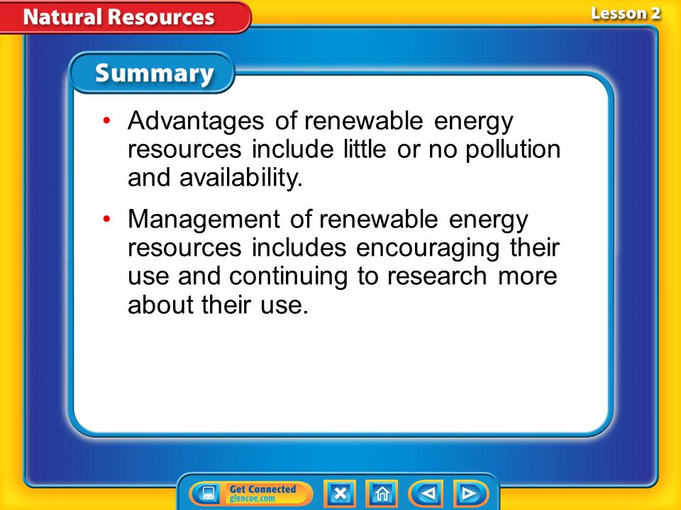 Lesson 2 - VS Renewable energy resources can be used to heat homes, produce electricity, and power vehicles.