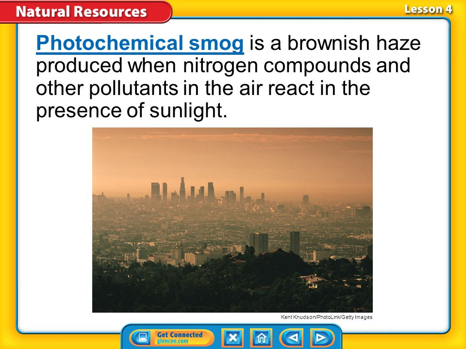 Lesson 4-1 Burning fossil fuels releases not only energy, but also substances, such as nitrogen compounds.