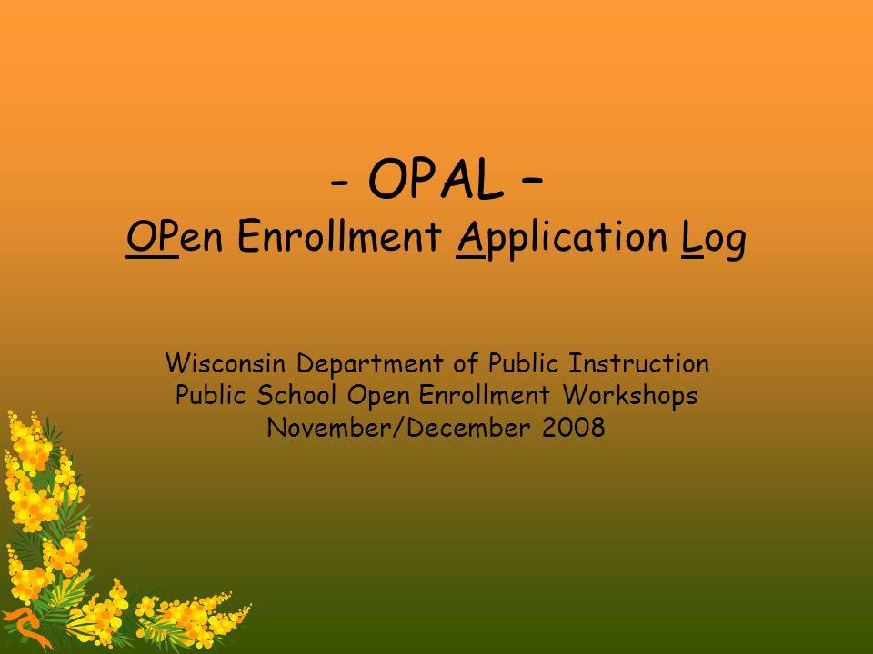 OPAL OPen Enrollment Application Log Wisconsin Department Of