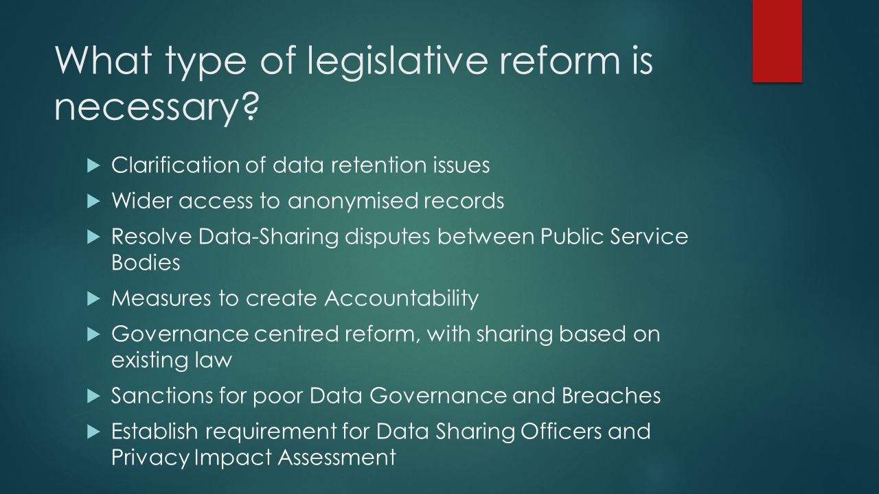 What type of legislative reform is necessary.