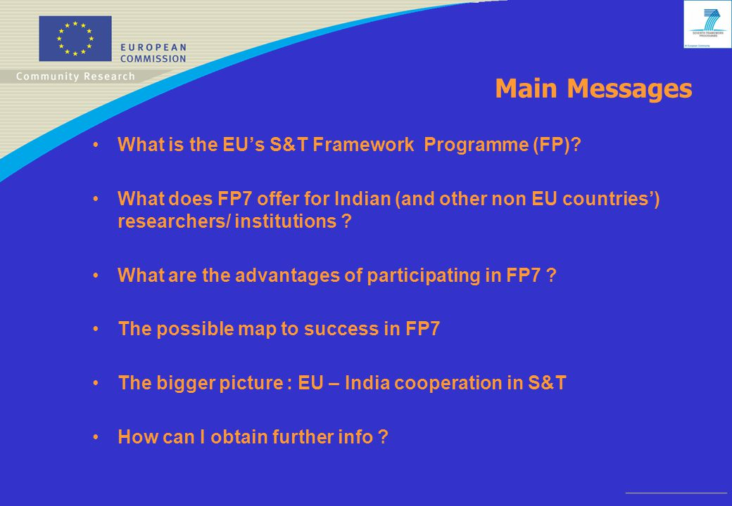 Main Messages What is the EU's S&T Framework Programme (FP).
