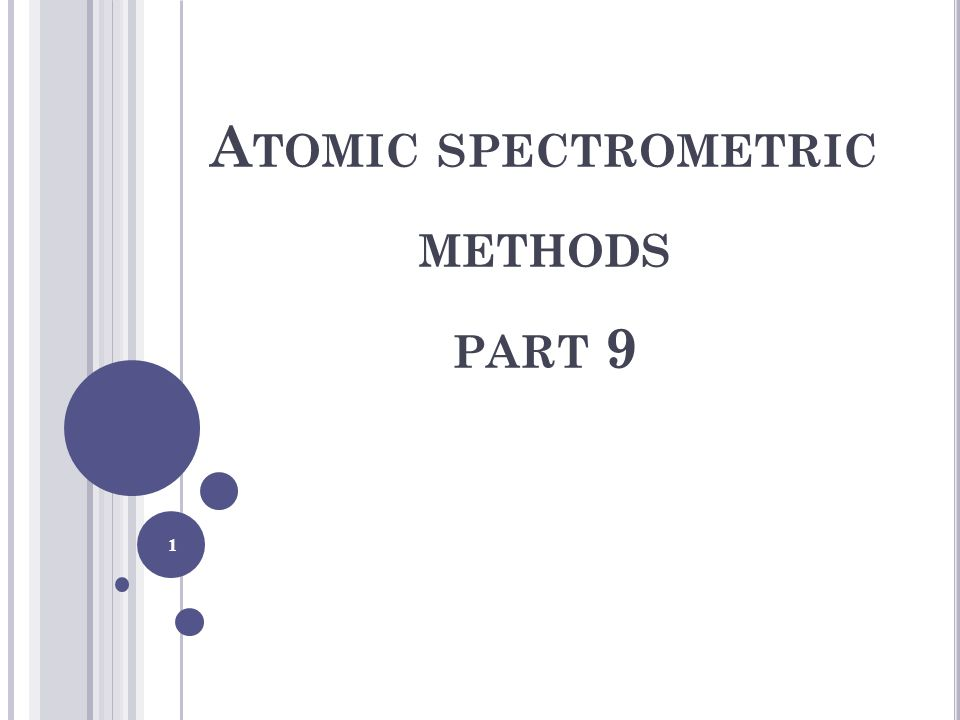 1 A TOMIC SPECTROMETRIC METHODS PART 9
