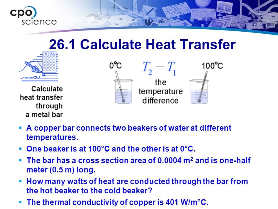 26.1 Calculate Heat Transfer  A copper bar connects two beakers of water at different temperatures.