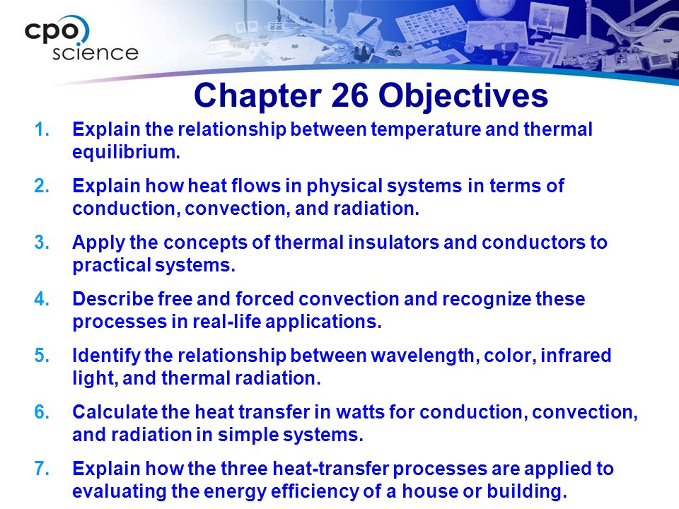 Chapter 26 Objectives  Explain the relationship between temperature and thermal equilibrium.