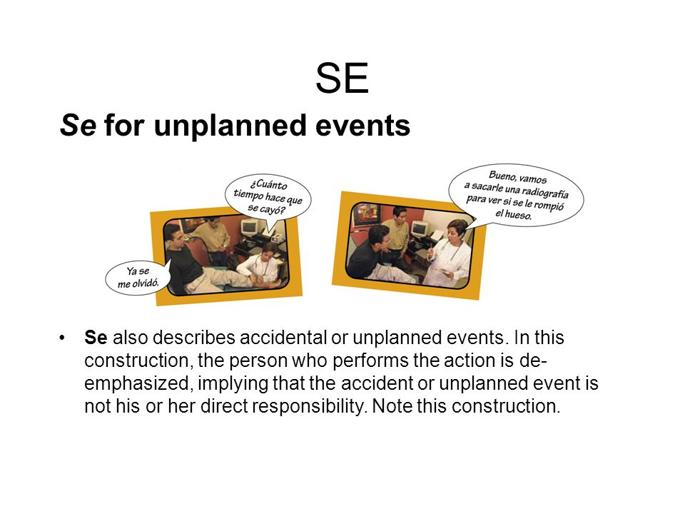 SE Se for unplanned events Se also describes accidental or unplanned events.