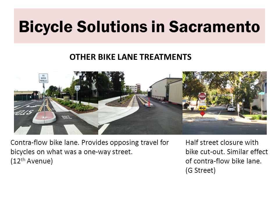 Bicycle Solutions in Sacramento OTHER BIKE LANE TREATMENTS Contra-flow bike lane.
