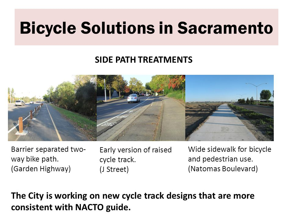 Bicycle Solutions in Sacramento SIDE PATH TREATMENTS Barrier separated two- way bike path.