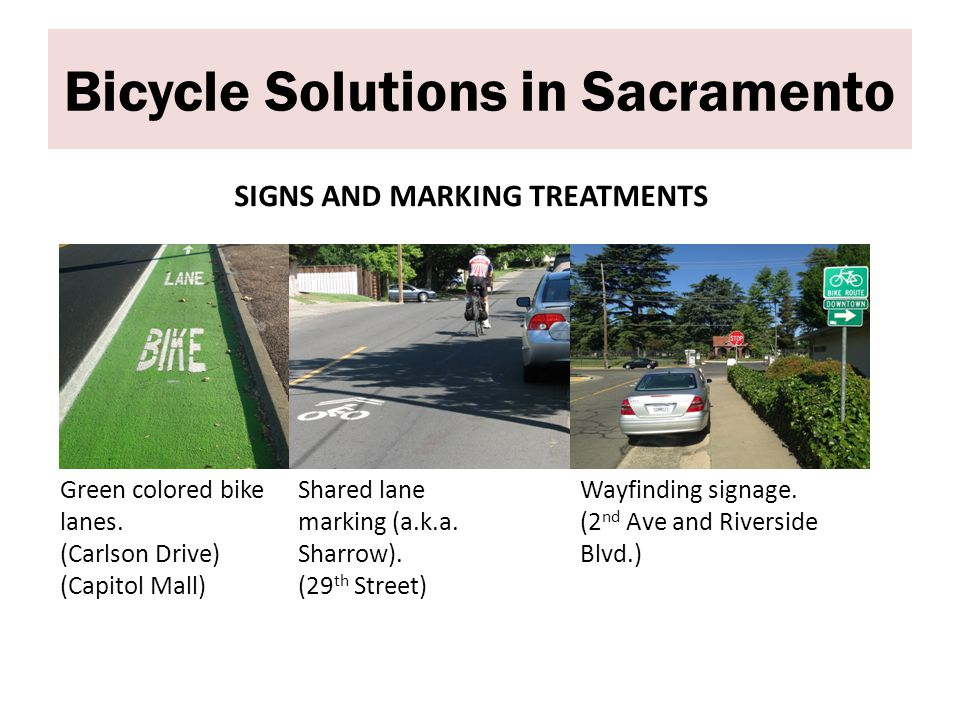 Bicycle Solutions in Sacramento SIGNS AND MARKING TREATMENTS Green colored bike lanes.