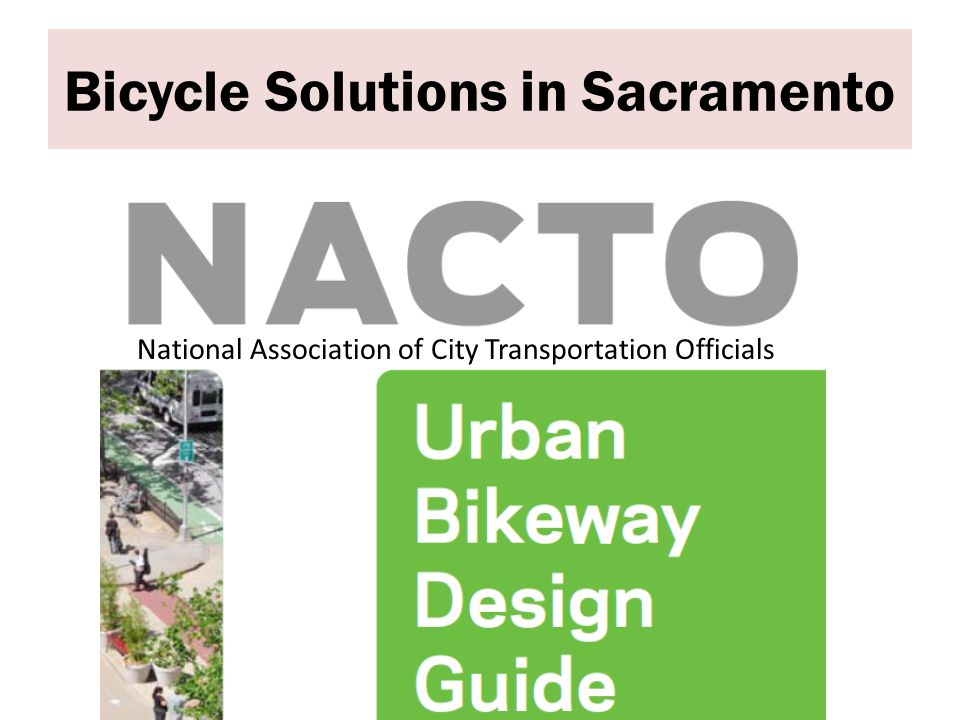 National Association of City Transportation Officials Bicycle Solutions in Sacramento